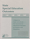 State Special Education Outcomes 1993: A Report on State Activities in the Assessment of Educational Outcomes for Students with Disabilities