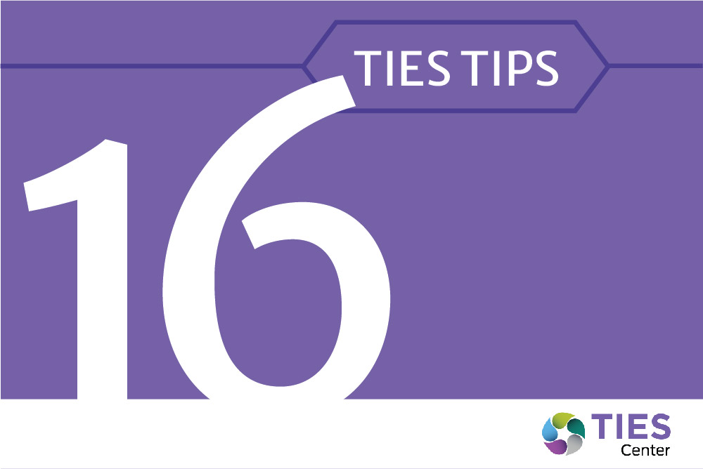 "Graphic that reads, ""TIES Tips 16."" It shows the logo of ICI's TIES Center."