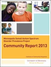 Minneapolis Somali Autism Spectrum Disorder Prevalence Project: Community Report 2013