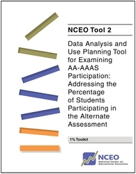 Data Analysis and Use Planning Tool for Examining AA-AAAS Participation: Addressing the Percentage of Students Participating in the Alternate Assessment (NCEO Tool #2)