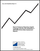 Beyond Subgroup Reporting - English Language Learners with Disabilities in 2002-2003 Online State Assessment Reports (#10)
