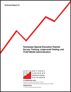 Tennessee Special Education Teacher Survey: Training, Large-scale Testing, and TCAP-MAAS Administration (#61)