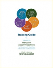 Training Guide for Minnesota Manual of Accommodations for Students with Disabilities in Instruction and Assessment: A Guide to Selecting, Administering, and Evaluating the Use of Accommodations