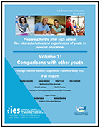 Preparing for Life After High School: The Characteristics and Experiences of Youth in Special Education. Findings from the National Longitudinal Transition Study 2012. Volume 1: Comparisons with Other Youth: Full Report