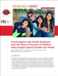 FSRTC Research Brief 1: Social Support and Family Resilience Ease the Stress of Parents of Children with Complex Special Health Care Needs