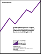 States' Flexibility Plans for Phasing Out the Alternate Assessment Based on Modified Academic Achievement Standards (AA-MAS) by 2014-15 (#89)
