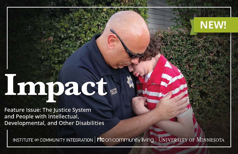 Cover of Impact: Feature Issue on the Justice System and People with Intellectual, Developmental, and Other Disabilities