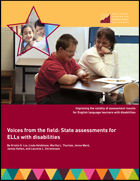 Voices From the Field: Making State Assessment Decisions for English Language Learners With Disabilities