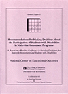 Recommendations for Making Decisions About the Participation of Students with Disabilities in Statewide Assessment Programs: A Report on a Working Conference to Develop Guidelines for Statewide Assessments and Students with Disabilities (#15)