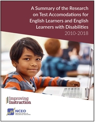 A Summary of the Research on Test Accommodations for English Learners and English Learners with Disabilities: 2010-2018