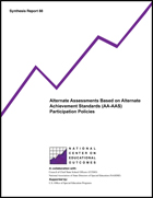 Alternate Assessments Based on Alternate Achievement Standards (AA-AAS) Participation Policies (#88)