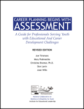 Career Planning Begins with Assessment: A Guide for Professionals Serving Youth with Educational and Career Development Challenges