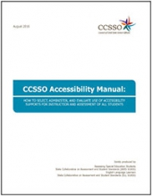 CCSSO Accessibility Manual: How To Select, Administer, And Evaluate Use Of Accessibility Supports For Instruction And Assessment Of All Students