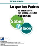 NCLB e IDEA: Lo que los Padres de Estudiantes con Discapacidades Necesitan Saber y Hacer
