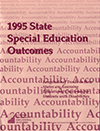 1995 State Special Education Outcomes: Longitudinal Trends in How States are Assessing Educational Outcomes for Students with Disabilities