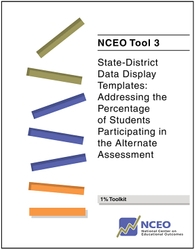 State-District Data Display Templates: Addressing the Percentage of Students Participating in the Alternate Assessment (NCEO Tool #3)