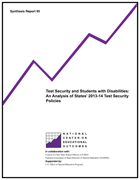 Test Security and Students with Disabilities: An Analysis of States' 2013-14 Test Security Policies (#95)