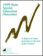 1999 State Special Education Outcomes - A Report on State Activities at the End of the Century