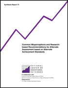 Common Misperceptions and Research-Based Recommendations for Alternate Assessment Based on Alternate Achievement Standards (#73)