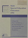State Special Education Outcomes 1992: A Report on State Activities in the Assessment of Educational Outcomes for Students with Disabilities
