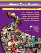 Regional/Intermediate Unit Providers: The Critical Role of Regional Providers in Facilitating School District Capacity to Improve Learning and Achievement for Students with Disabilities