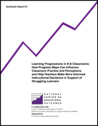 Learning Progressions in K-8 Classrooms: How Progress Maps Can Influence Classroom Practice and Perceptions and Help Teachers Make More Informed Instructional Decisions in Support of Struggling Learners (#87)