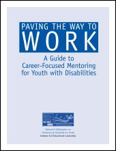 Paving the Way to Work: A Guide to Career-Focused Mentoring for Youth with Disabilities