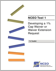 Developing a 1% Cap Waiver or Waiver Extension Request (NCEO Tool #1)
