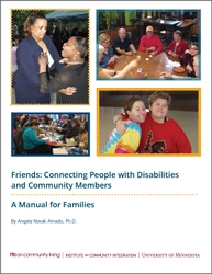 Friends: Connecting People with Disabilities and Community Members: A Manual for Families