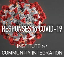 "Photo of the coronavirus with the phrases ""RESPONSES to COVID-19"" and ""INSTITUTE on COMMUNITY INTEGRATION"" typed over it in white print."