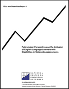 Policymaker Perspectives on the Inclusion of English Language Learners with Disabilities in Statewide Assessments (#8)