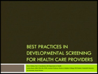 Best Practices in Developmental Screening for Health Care Providers
